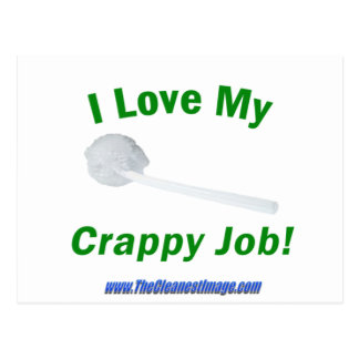 Cleaning Is My Crappy Job and I Love It! Postcard