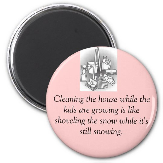 cleaning the housse, Cleaning the house while t... Magnet