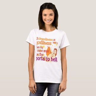 Cleanliness Portal to Hell T-Shirt