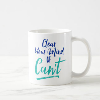 Clear Your Mind Of Can't Basic White Mug