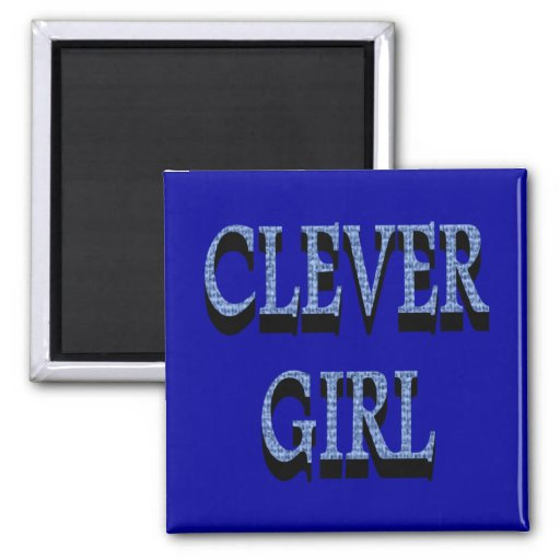 Clever Girl Magnet