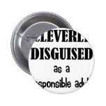 Cleverly Disguised As a Responsible Adult Badges