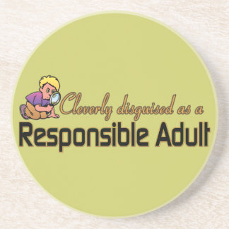 CLEVERLY DISGUISED AS A RESPONSIBLE ADULT BEVERAGE COASTER