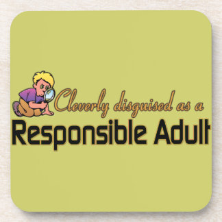 CLEVERLY DISGUISED AS A RESPONSIBLE ADULT COASTER