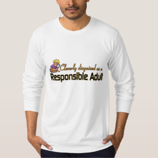 CLEVERLY DISGUISED AS A RESPONSIBLE ADULT TEES