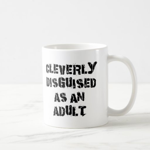 Cleverly Disguised As An Adult Gift Mugs