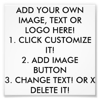 CLICK CUSTOMIZE IT! ADD IMAGE, TEXT, MAKE YOUR OWN PHOTO