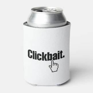 Clickbait. Can Cooler