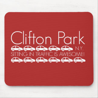 Clifton Park - Sitting in Traffic is Awesome! Mouse Pad