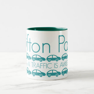 Clifton Park - Sitting in Traffic is Awesome! Two-Tone Mug