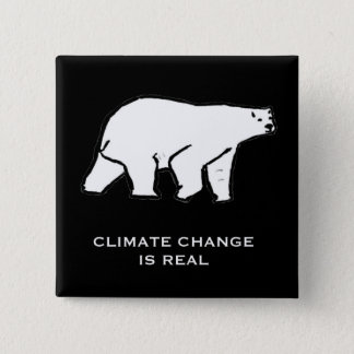 Climate Change is Real 15 Cm Square Badge