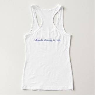 Climate change is real. Tank Top