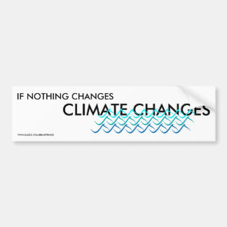 Climate Changes Environmental Bumper Sticker