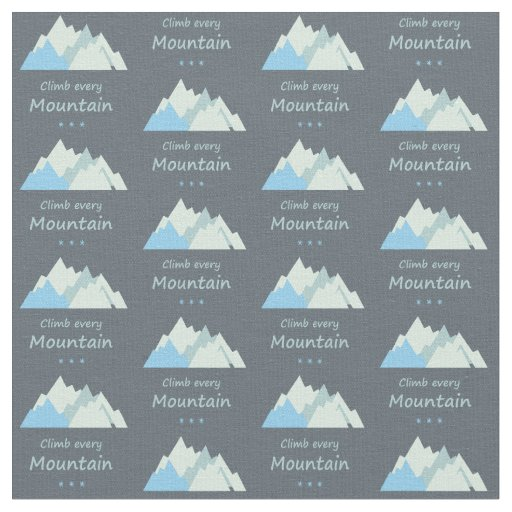 Climb Every Mountain Fun Mountain Climbing Quote Fabric