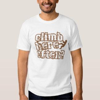 Climb Here Often? Tshirts