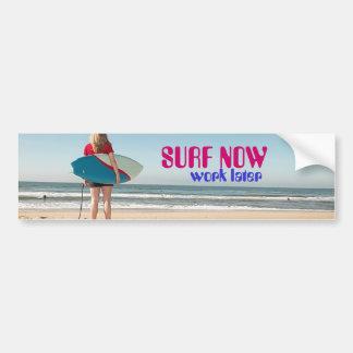CLIMB NOW, surf later Bumper Sticker