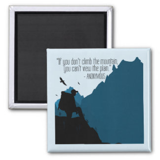 '..Climb the mountain' motivation quote magnet