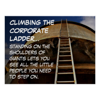 Climbing the corporate ladder gives perspective L Poster
