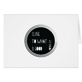 """""""Cling to what is good"""" Bible verse Card"""