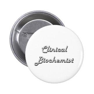 Clinical Biochemist Classic Job Design 6 Cm Round Badge