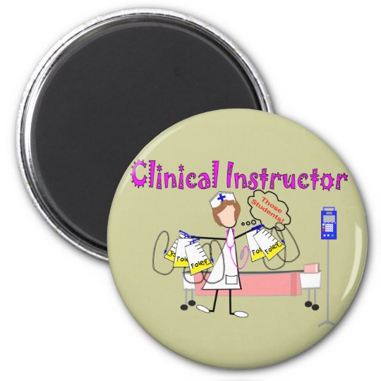 """Clinical Instructor """"Those Students"""" Gifts 6 Cm Round Magnet"""