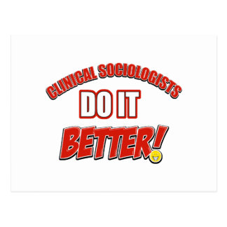 Clinical Sociologists do it better designs Postcard