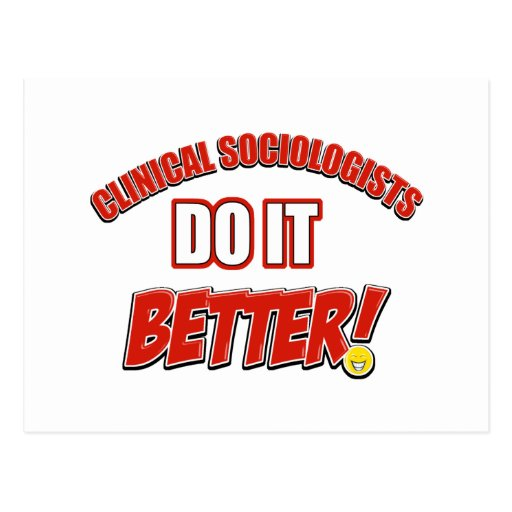 Clinical Sociologists do it better designs Post Card