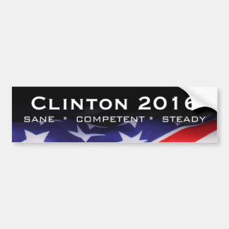 CLINTON 2016 Sane Competent Steady Bumper Sticker