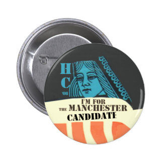 Clinton the Manchester Candidate Button