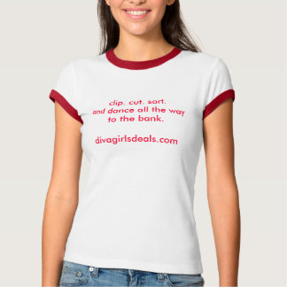 clip. cut. sort.and dance all the way to the ba... shirt
