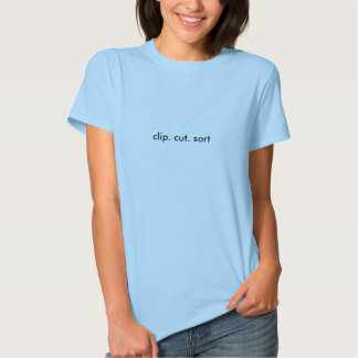 clip. cut. sort t-shirt