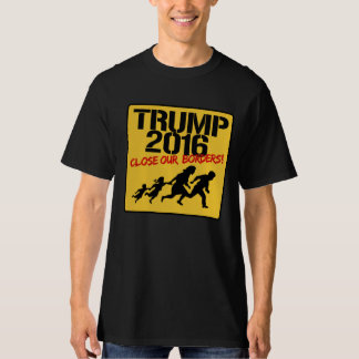 Close Our Borders - Trump 2016 Tshirt