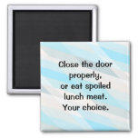 Close the Fridge Door! Square Magnet