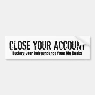 Close your account bumper sticker