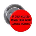 Closed Minds 6 Cm Round Badge