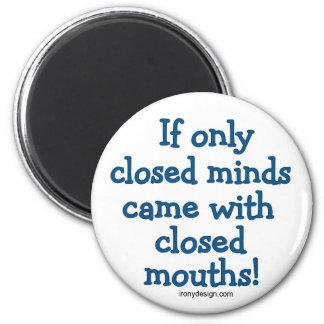 Closed Minds 6 Cm Round Magnet