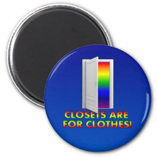 Closets are for Clothes 6 Cm Round Magnet
