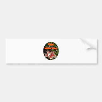 Cloth Hibiscus Happy Mother Day o The MUSEUM Zazzl Bumper Sticker