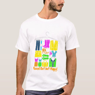 ClothesHanger, Maxed Out but Happy! T-Shirt