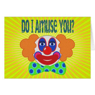 Clown Do I Amuse You Design Greeting Card