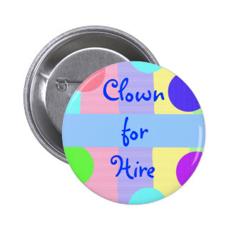 """Clown for Hire"" (1) 6 Cm Round Badge"