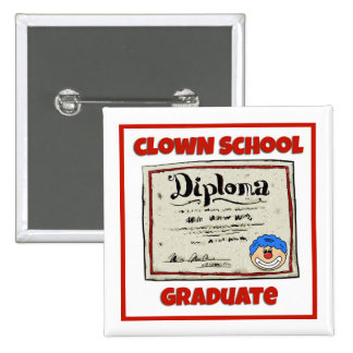 """""""Clown School Graduate"""" Button - Square"""