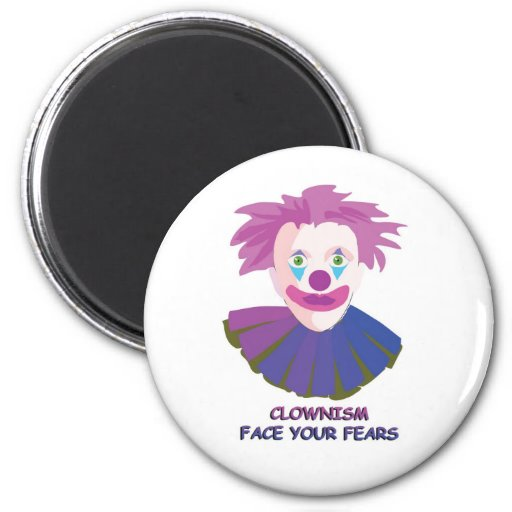 Clownism Face Your Fears Magnet