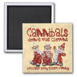Clowns and Cannibals Refrigerator Magnets