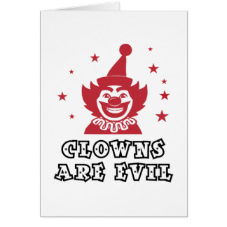 Clowns Are Evil Greeting Cards