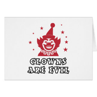 Clowns Are Evil Greeting Card