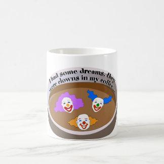 Clowns In My Coffee Mug