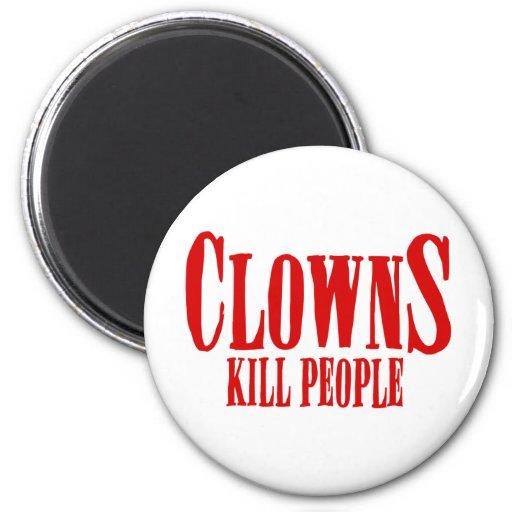 CLOWNS KILL PEOPLE MAGNETS