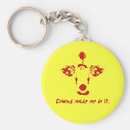 Clowns Made Me Do It Key Ring