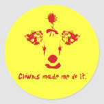 Clowns made me do it round stickers